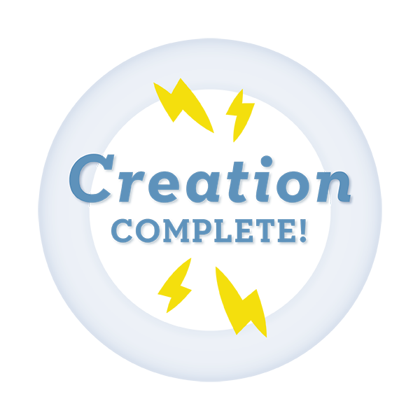 A circular badge with the text 'Creation Complete!'