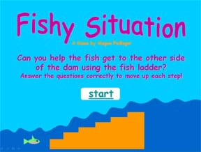 The colorful first slide of the Fishy Situation game asks: Can you help the fish get to the other side of the dam using the fish ladder? Answer the questions correctly to move up each step! A cartoon shows rising steps with water flowing over them and a fish at the bottom step. Start button.