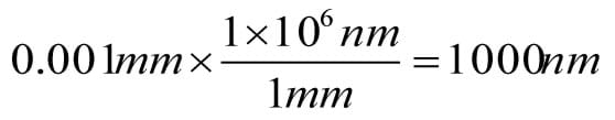 Calculation converts 0.001 mm x (1 x 105 nm divided by 1 mm) = 1,000 nm.