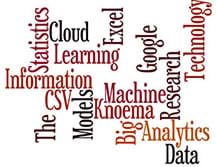 "A ""Wordle"" graphic shows 16 related words scattered about with different orientations. The words are: information, statistics, cloud, learning, excel, CVS, the, models, big analytics, data, machine, knoema, google, research, technology."