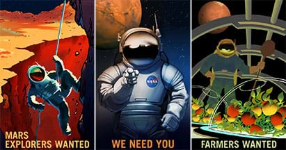 Three posters with the titles: Mars Explorers Wanted, We Need You, and Farmers Wanted. The graphics show artists' renderings of astronauts in spacesuits rappelling into a deep red-orange rock crevice on Mars, pointing at the viewer, and growing vegetables in a domed structure.