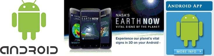 "The image shows is made of three small images together. On the far left, is a green Android graphic with the word ""Android"" written beneath it. In the center is an advertisement for NASA's EARTHNOW Android App, showing three Android mobile devices with this App displayed on their screens. On the right is another green Android graphic with the words ""Android App"" above and ""More info"" below."