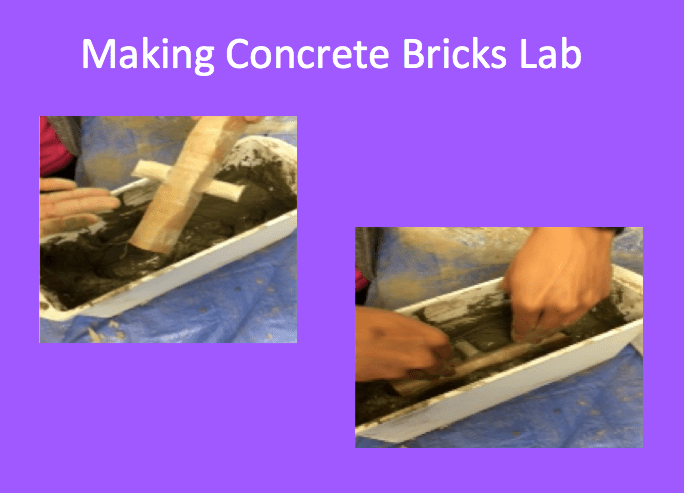 "Two images show a student building a concrete block in an ice cube bin using a wooden composite material. The images are embedded in on a purple background with the caption, ""Making Concrete Bricks Lab"" sitting above the image."