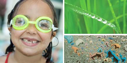 Three photos: Water beads up and drops off the goggles and face of a little girl who is wet from swimming. Various sizes of water beads line a blade of grass. Nearly flat and irregularly sized blobs of liquid scattered across a textured surface.